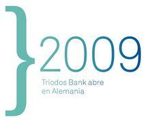 Triodos Bank - Inauguración sucursal en Alemania. Tras cuatro años en Alemania a través de una agencia, en 2009 Triodos Bank crea la sucursal alemana con sede en Fráncfort.