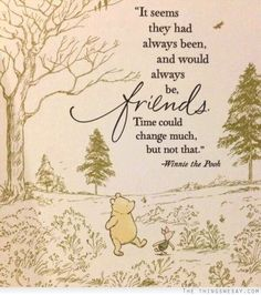 It seems they had always been and would always be friends time could change much but not that