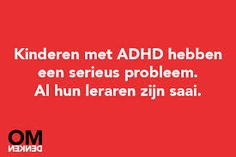Children with ADHD have a real problem, all there teachers are boring. Words Quotes, Wise Words, Life Quotes, Sayings, Dutch Quotes, English Quotes, Best Quotes, Funny Quotes, Dutch Words