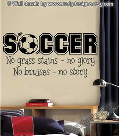 Soccer Sports Vinyl Wall Decal - Boys Room Decor - Children Decor - Wall Art Quote - Vinyl Wall Lettering - No Grass Stains No Glory - via Etsy. Softball, Lacrosse, Girls Soccer, Play Soccer, Soccer Stuff, Life Soccer, Soccer Baby, Indoor Soccer, Sports Football
