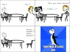 Socially Awkward Penguin: That was a close one