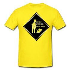 God's work in progress T-shirt www.godmoves.spreadshirt.com