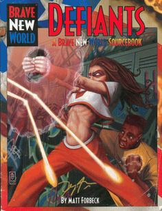 DEFIANTS for the BRAVE NEW WORLD roleplaying game: The superheroes of the anti-government resistance movement called The Defiance.