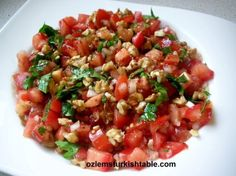 Gavurdagi Salad of ripe tomatoes, onions, walnuts and pomegranate molasses; so delicious and healthy