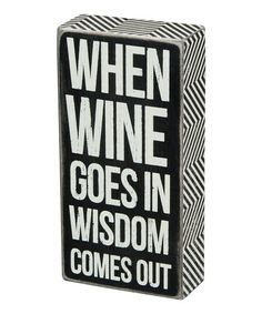 'Wine Goes In' Box Sign by Primitives by Kathy #zulily #zulilyfinds