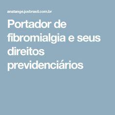 Portador de fibromialgia e seus direitos previdenciários
