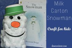 The Snowman by Raymond Briggs Milk Carton Snowman Craft For Kids