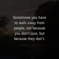 Sometimes you have to walk away from people Perfect Image, Perfect Photo, Like Me, My Love, Love Photos, Thats Not My, Life Quotes, Awesome, People