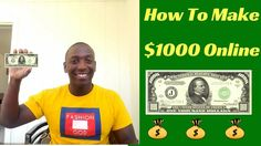 How To Make $1000 Online - How To Make Money From Home Online