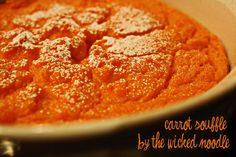Carrot Souffle Recipe | the wicked noodle