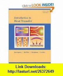 Introduction to Heat Transfer (9780471457275) Frank P. Incropera, David P. DeWitt, Theodore L. Bergman, Adrienne S. Lavine , ISBN-10: 0471457272  , ISBN-13: 978-0471457275 ,  , tutorials , pdf , ebook , torrent , downloads , rapidshare , filesonic , hotfile , megaupload , fileserve
