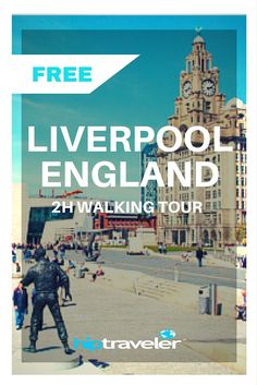 Liverpool Free 2-Hour Walking Tour | HipTraveler Guide: