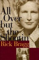 This is one of several books I've read written by Rick Bragg. I LOVE the way he can transport the reader so you can see, feel and smell what he writes. He is terrific...