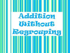 Adding without Regrouping by liz4makers via authorSTREAM