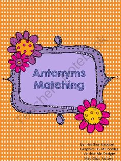 Antonym Matching from A Love for Teaching on TeachersNotebook.com -  (8 pages)  - Antonym Matching