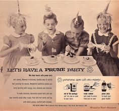 Ain't no party like a prune party 1958 #vintageads #Ads #vintage #PrintAd #tvads #advertising #BrandScience #influence #online #Facebook #submissions #marketing #advertising