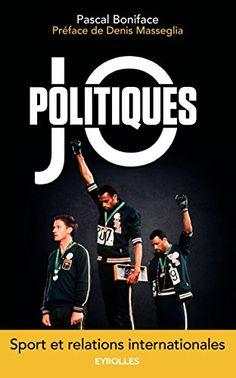 Télécharger Livre JO politiques: Sport et relations internationales Ebook PDF Book Gratuit JO politiques: Sport et relations internationales Ebook Download