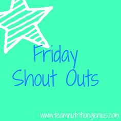Friday Shout Outs #10!