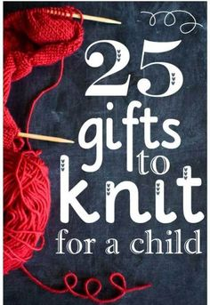 25 knitting gifts for children kids and babies