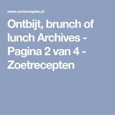 Ontbijt, brunch of lunch Archives - Pagina 2 van 4 - Zoetrecepten