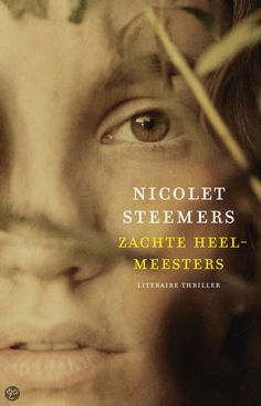 """34/75 Gelezen juni 2015, vier sterren van mij. Wat een spannend boek! (B)(2007) Zachte heelmeesters - Nicolet Steemers - Ik ben in dit boek gisteravond begonnen en heb het nu al uit. Ik kon het bijna niet wegleggen, zó spannend was het. Ik kende deze schrijfster helemaal niet. Ik heb meteen dit boek besteld bij de bib. Nicolet Steemers kan echt wel schrijven. Nu ben ik wel heel benieuwd naar haar laatste boek """"Tweedracht""""!"""