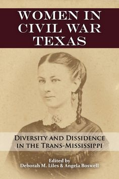 """Read """"Women in Civil War Texas Diversity and Dissidence in the Trans-Mississippi"""" by available from Rakuten Kobo. Women in Civil War Texas is the first book dedicated to the unique experiences of Texas women during the Civil War. Native American Ancestry, African American History, American Presidents, American Civil War, Civil War Books, University Of North Texas, War Of 1812, Texas History, Family History"""
