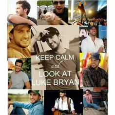 Keep calm and look at Luke Bryan