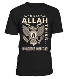 It's an ALLAH Thing, You Wouldn't Understand