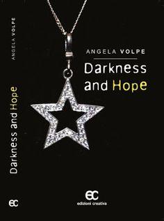"""Nel cerchio del tempo: """"Presentazione Darkness and hope"""" di Angela Volpe ..."""