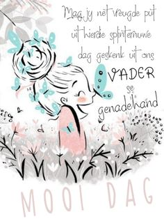 Good Morning Messages, Good Morning Wishes, Lekker Dag, Goeie More, Afrikaans Quotes, Good Morning World, Verses, Amen, Scrapbooking