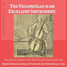 """Robert Crome wrote one of the earliest cello treatises, """"A Compleat Tutor for the Violoncello,"""" in Interestingly, he may have been the first cellist to use an endpin, though they weren't in common use until decades later."""