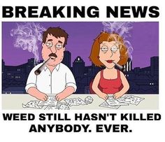 Saying marijuana has never contributed to death or never killed anyone is like saying tobacco hasn't killed anyone. Get Medical marijuana at your doorstep. Just Use Pot Valet Promo Code POT15 and get $15 off your first three orders 100 dollars or more. #M