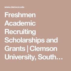 Freshmen Academic Recruiting Scholarships and Grants   Clemson University, South…