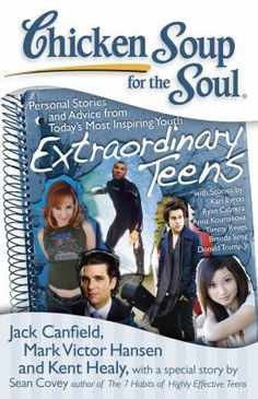 Chicken Soup for the Soul: Extraordinary Teens inspires teens with stories from the young people they admire. These extraordinary teens, mostly celebrities, share their troubles and triumphs, as well as what they do to continue to achieve.