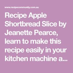 Recipe Apple Shortbread Slice by Jeanette Pearce, learn to make this recipe easily in your kitchen machine and discover other Thermomix recipes in Desserts & sweets.