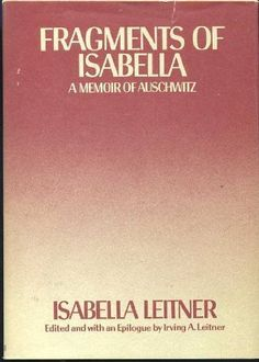 Fragments of Isabella: A Memoir of Auschwitz by Isabella Leitner, http://www.amazon.com/dp/0690017790/ref=cm_sw_r_pi_dp_JjPZpb1SD8RER