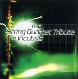 The String Quartet Tribute to Incubus [CD]