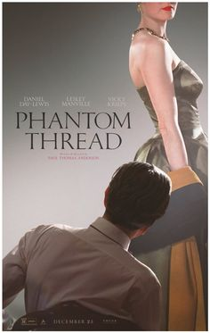 Phantom Thread would have been only three stars but for the performance of Daniel Day-Lewis, which was - as always - stunning.