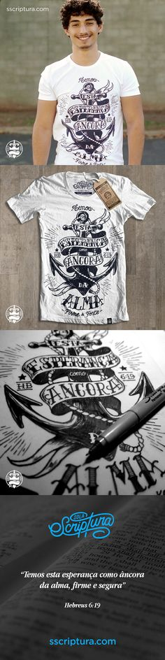 """Camiseta ÂNCORA DA ALMA Masculina - Hebreus 6:19 """"Temos esta esperança como âncora da alma, firme e segura"""" Hebreus 6:19 www.sscriptura.com"""