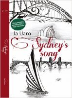 Sydneys Song, an ebook by Ia Uaro at Smashwords (Free today - 05/09/13)