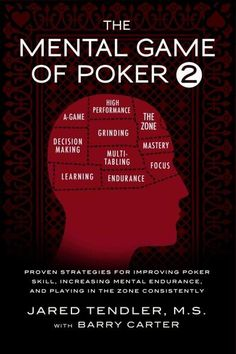 The Mental Game of Poker 2: Proven Strategies for Improving Poker Skill, Increasing Mental Endurance, and Playing...