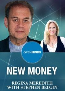 Open Minds: Stephen Belgin on the New Money Video - Season 1 Episode 6 - Is it time to rethink money? Stephen Belgin, co-author of New Money for a New World, thinks so. He shares how we can restore the environment and create meaningful jobs by revamping our monetary system. Be sure to watch Regina Meredith's challenging and thought-provoking interview, originally webcast August 14, 2012, and discover why Stephen believes that complimentary currencies can alleviate many of the major....