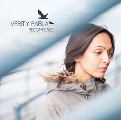 Recompense, Verity Pabla  £0.99 The first download release from Verity Pabla since 2010 rock EP 'This Mess' is now out on new record label I'm not a machine music! Previewed on the very limited edition 'A Song Yet Sung…Part Two' CD in September 2013, 'Recompense' is an epic reworking of a song called 'Wasted Time' from Verity's debut album.