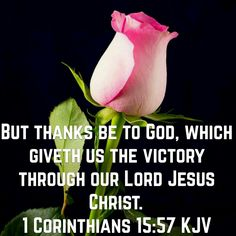 1 Corinthians 15:57 (KJV)