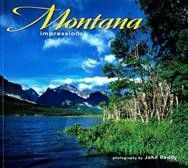 Montana Impressions, photography by John Reddy. Spread after spread of this surprisingly affordable tribute to Montana invites readers to explore the bounty of the state, whether starkly beautiful eastern prairies, pristine Blue Ribbon streams, or storied ghost towns. Readers experience the state in all seasons, from Glacier to Yellowstone, the Seeley-Swan Valley to Medicine Rocks State Park.