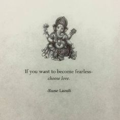 """""""If you want to become fearless - choose love."""" ~ Rune Lazuli #fearless #love #digdeeper"""