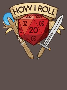How I Roll d20 Dungeons and Dragons Dice RPG  by carlhuber