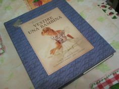 """Vendesi Libro """"come vestire una bambina"""" 1985 a Italia - Kijiji"""