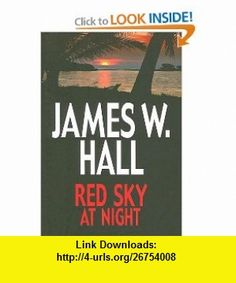 Red Sky at Night (Center Point Premier Fiction (Large Print)) (9781585471171) James W. Hall , ISBN-10: 1585471178  , ISBN-13: 978-1585471171 ,  , tutorials , pdf , ebook , torrent , downloads , rapidshare , filesonic , hotfile , megaupload , fileserve