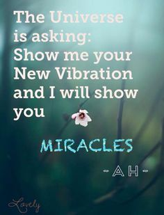 Abraham Hicks - The Universe is asking: Show me your New Vibration and I will show you MIRACLES.